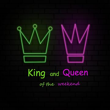 king and Queen of the weekend (Lorde lyrics) by theArtoflOve