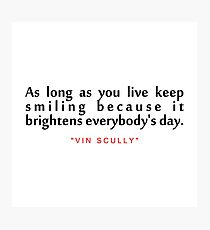 "As long as...""Vin Scully"" Inspirational Quote Photographic Print"