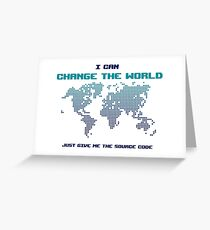 I Can Change The World - Funny Programming Jokes - Light Color Greeting Card