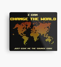 I Can Change The World - Funny Programming Jokes - Dark Color Metal Print