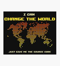 I Can Change The World - Funny Programming Jokes - Dark Color Photographic Print
