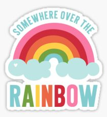 Somewhere Over the Rainbow Sticker
