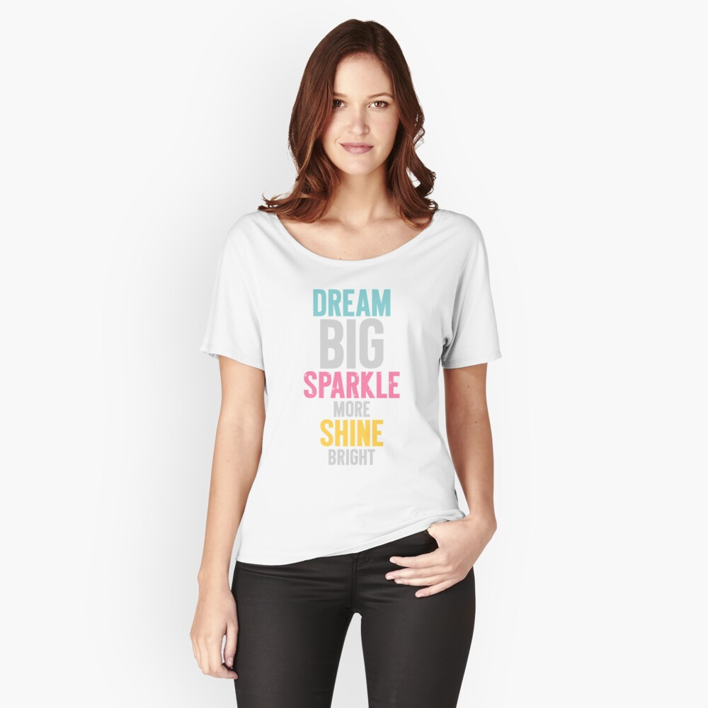 Dream Big Relaxed Fit T-Shirt