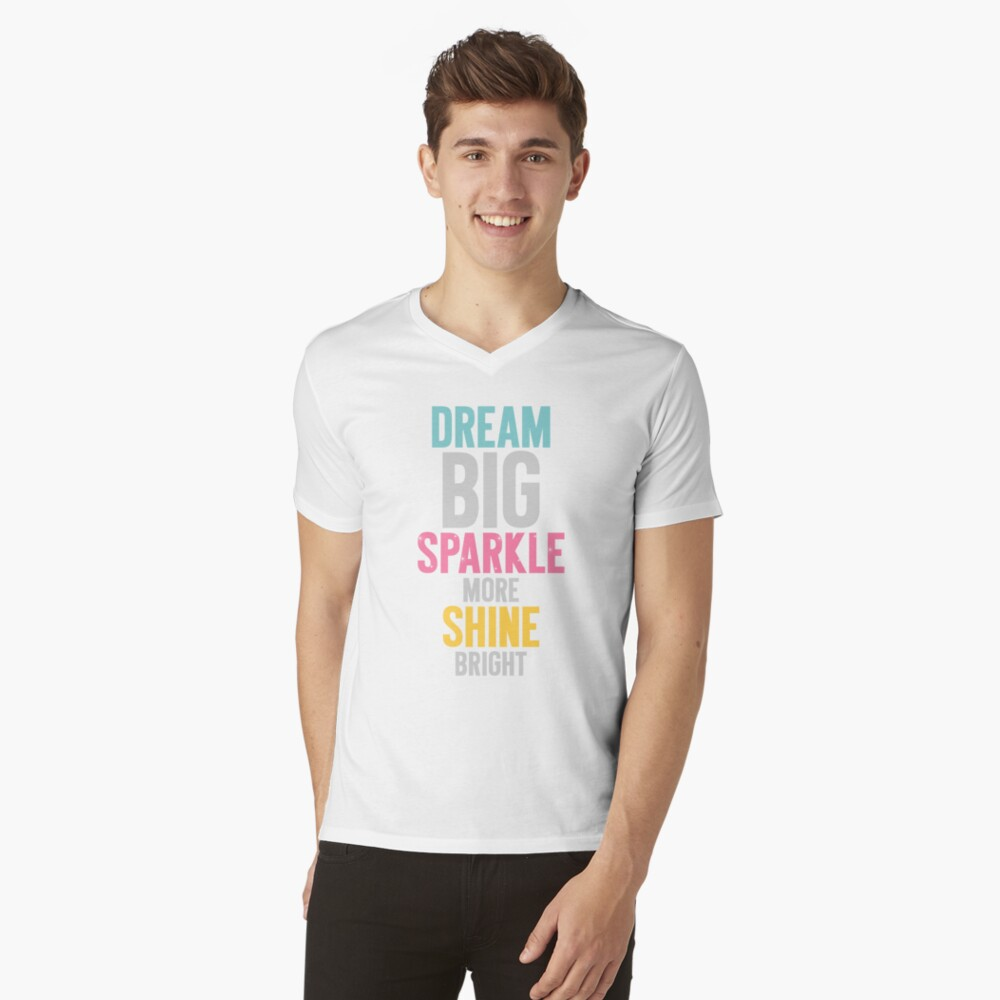Dream Big V-Neck T-Shirt