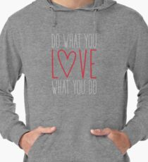 Do What You Love Lightweight Hoodie