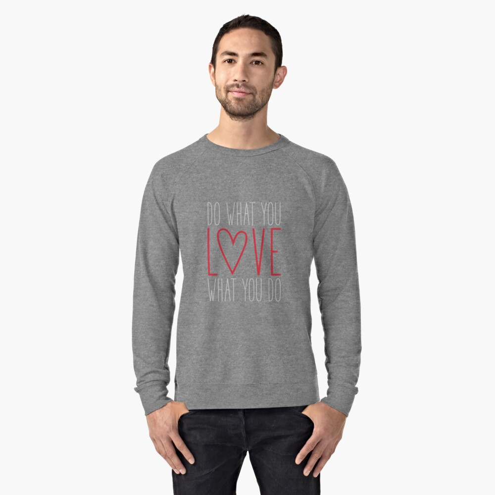 Do What You Love Lightweight Sweatshirt Front