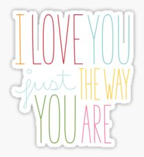 The Way You Are Sticker