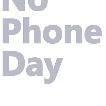 No Phone Day by ChrisSerong