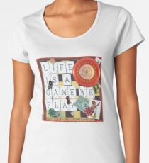 LIFE IS A GAME WE PLAY Women's Premium T-Shirt