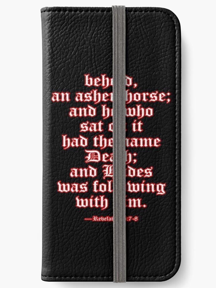 'FOUR HORSEMEN, of the Apocalypse, Revelation, 6:7-8, NASB, Ashen Horse,  (Pale Rider)' iPhone Wallet by TOM HILL - Designer