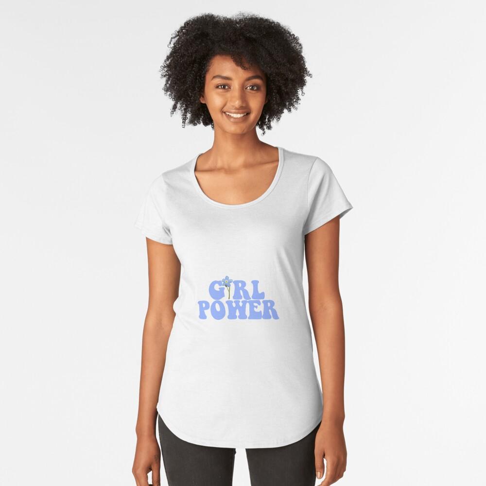 GIRL POWER - Style 13 Premium Scoop T-Shirt