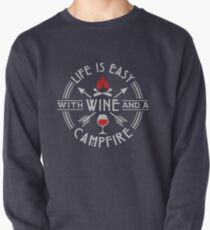 Camping Life Is Easy With Wine & A Campfire Gift Pullover