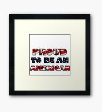Proud to be an american! Framed Print