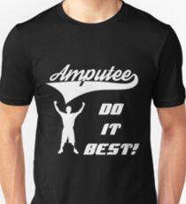 Amputee Do It Best! T-Shirt for Amputees  Unisex T-Shirt