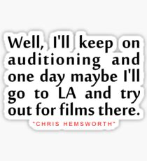 "Well i'll keep...""Chris Hemsworth"" Inspirational Quote Sticker"