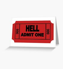 Ticket to Hell Greeting Card
