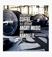 Coffee, Angry Music, Handle It Photographic Print