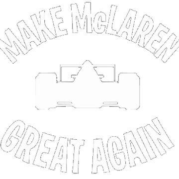 Make McLaren Great Again - white by alissarmanc