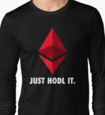 Just Hodl It : Ethereum Edition Long Sleeve T-Shirt