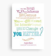 You Matter Manifesto Posters & Prints Canvas Print