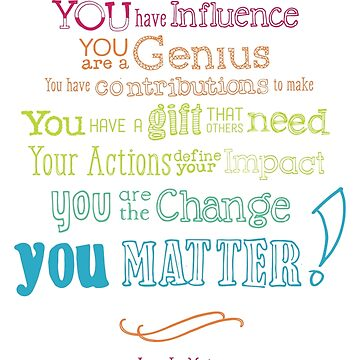You Matter Manifesto Posters & Prints by Choose2Matter