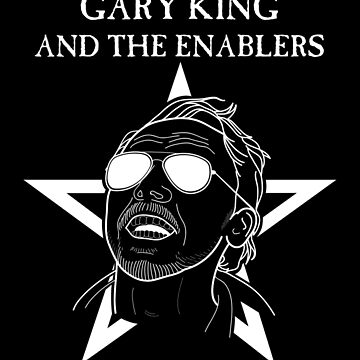 GARY KING AND THE ENABLERS - The World's End by Theo-p