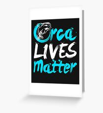 Orca Lives Matter  Greeting Card