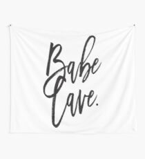 Babe Cave... Wall Tapestry