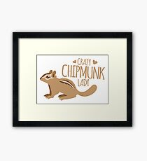 Crazy Chipmunk lady Framed Print
