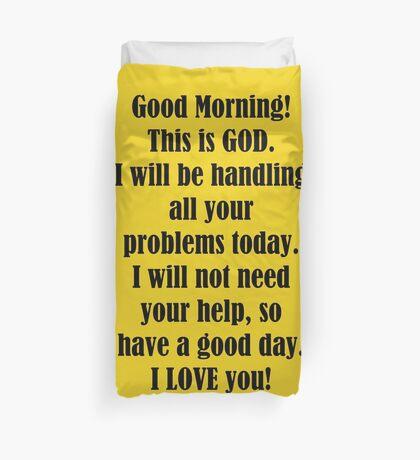Good Morning from GOD Duvet Cover