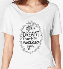 Last night I dreamt I went to Manderley again Women's Relaxed Fit T-Shirt