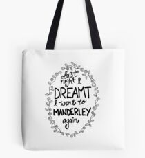 Last night I dreamt I went to Manderley again Tote Bag