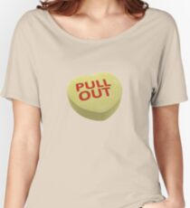 Pull Out Women's Relaxed Fit T-Shirt