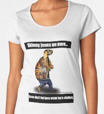 Skinny Jeans - Bros don't let bros wear ho's clothes Women's Premium T-Shirt