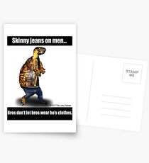Skinny Jeans - Bros don't let bros wear ho's clothes Postcards
