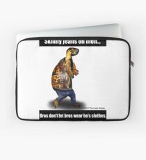 Skinny Jeans - Bros don't let bros wear ho's clothes Laptop Sleeve
