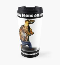 Skinny Jeans - Bros don't let bros wear ho's clothes Travel Mug