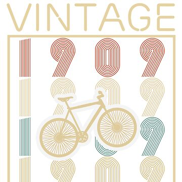 Bicycles vintage awesome since 1909 - Retro Birthday T shirt by oocrazydesignoo