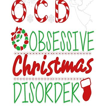 Obsessive Christmas Disorder Shirt by Gaill