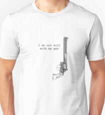 """I do not kill with my gun..."" Dark Tower Series Unisex T-Shirt"
