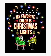 My Favorite Color Is Christmas Lights Colorful Bulbs Photographic Print
