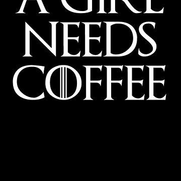 A Girl Needs Coffee Design by MissLuluBee