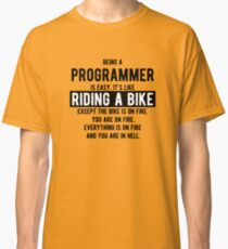 Being a programmer is easy. It's like riding a bike - Funny Programming Jokes - Light Color Classic T-Shirt