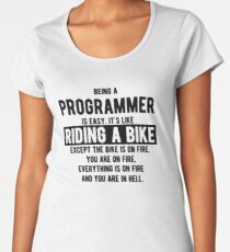 Being a programmer is easy. It's like riding a bike - Funny Programming Jokes - Light Color Women's Premium T-Shirt