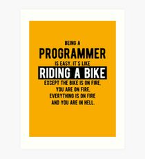 Being a programmer is easy. It's like riding a bike - Funny Programming Jokes - Light Color Art Print