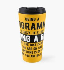 Being a programmer is easy. It's like riding a bike - Funny Programming Jokes - Light Color Travel Mug