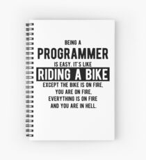 Being a programmer is easy. It's like riding a bike - Funny Programming Jokes - Light Color Spiral Notebook