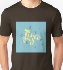 Time goes on~ Unisex T-Shirt