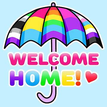 Welcome Home • LGBTQ* Umbrella • Queer Community by riotcakes