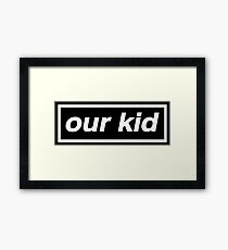 Our Kid - OASIS Spoof Framed Print